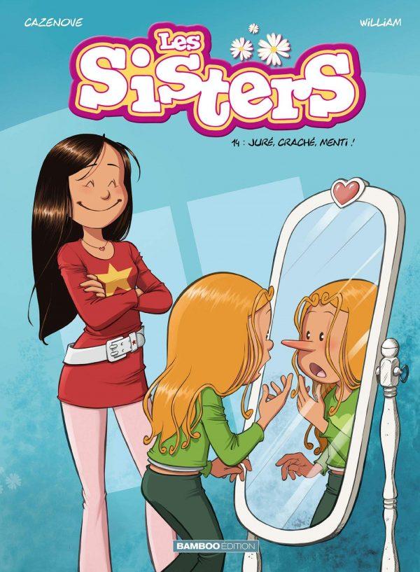 Les Sisters - Tome 14 - Juré, craché, menti !