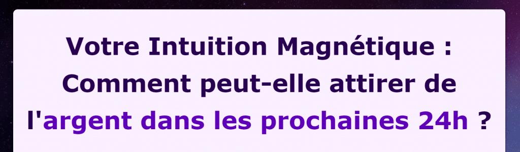 Intuition Magnétique