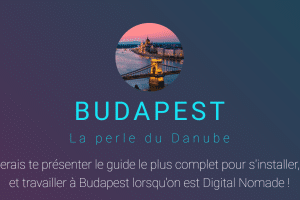 Guide du digital nomade à Budapest