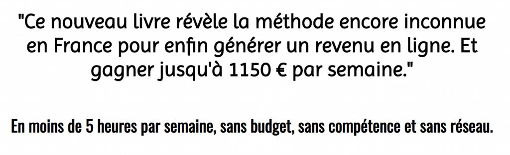 La méthode exacte pour gagner jusqu'à 1150€ par semaine