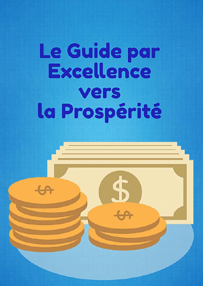 Le Guide par Excellence vers la Prospérité