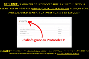 Le Protocole EP - Jusqu'à 5000 € en 1 mois