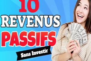 10 revenus passifs sans investir