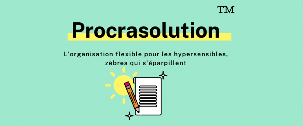 Procrasolution™ : l'organisation flexible pour les hypersensibles qui s'éparpillent