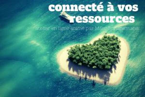 Se sentir connecté à ses ressources