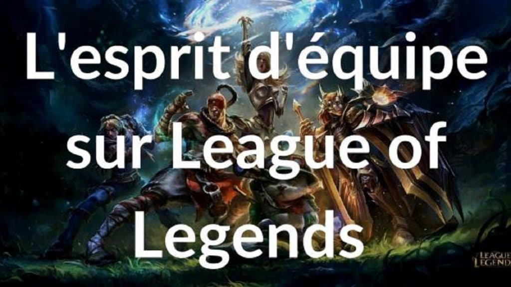 L'esprit d'équipe sur League of Legends
