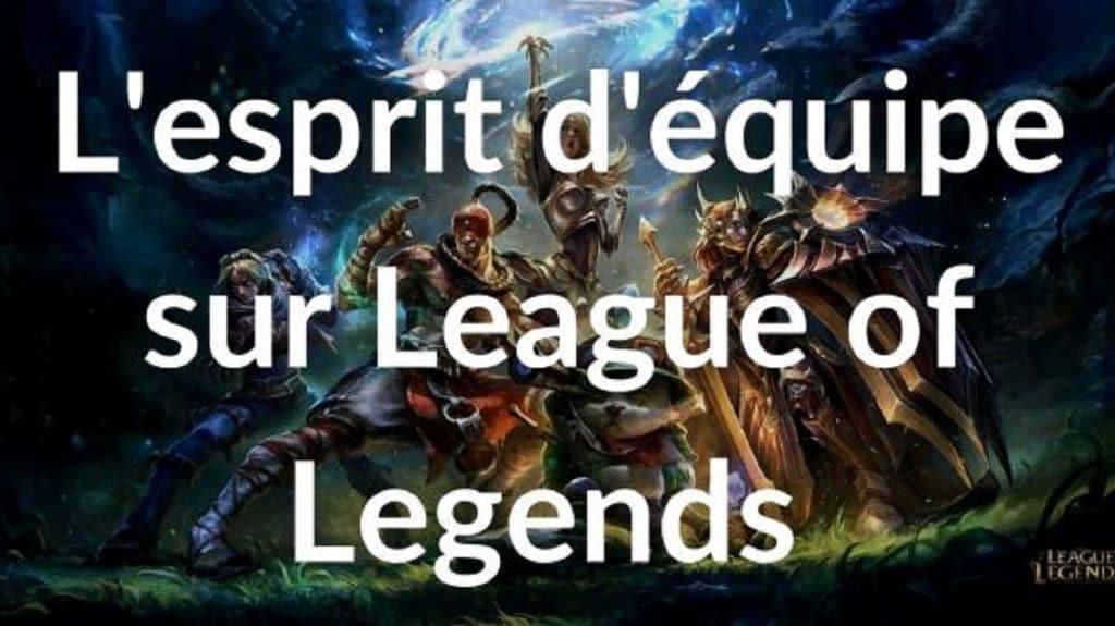 L'esprit d'équipe sur League of Legends