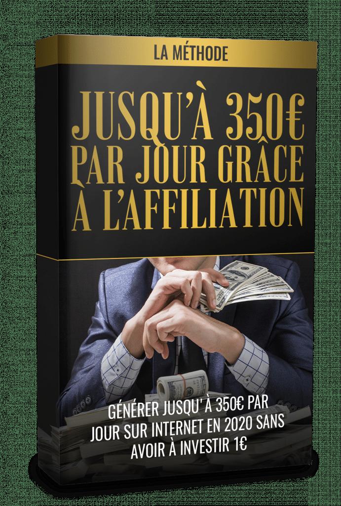 Gagne 350€ par jour en affiliation