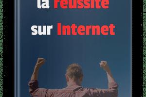 Le Guide de la réussite sur internet