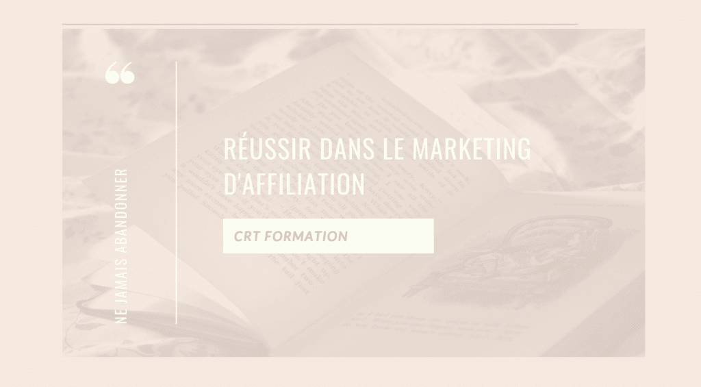 Réussir dans le marketing d'affiliation